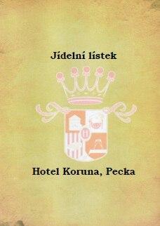 Jídelní lístek - hotel Koruna, Pecka